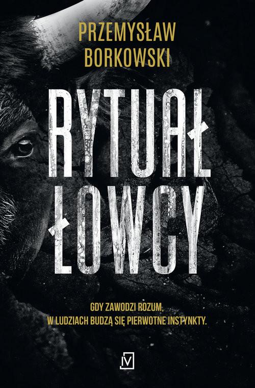 okładka Rytuał łowcy Wielkie Literyksiążka |  | Przemysław Borkowski