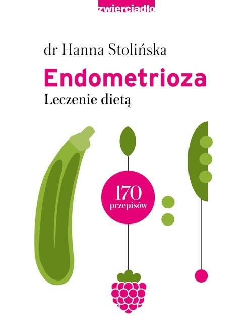 okładka Endometrioza Leczenie dietąksiążka |  | dr Hanna Stolińska