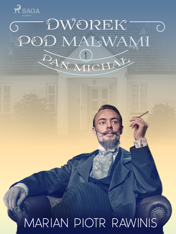 okładka Dworek pod Malwami 1 - Pan Michałebook | epub, mobi | Marian Piotr Rawinis