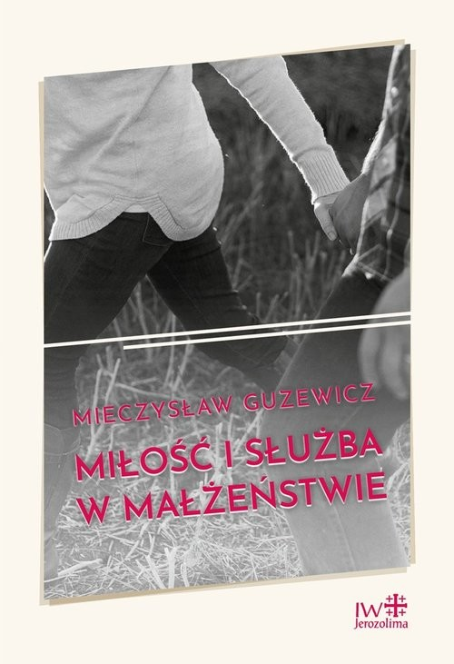 okładka Miłość i służba w małżeństwieksiążka |  | Guzewicz Mieczysław