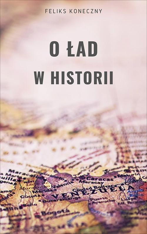 okładka O ład w historiiebook | epub, mobi | Feliks Koneczny