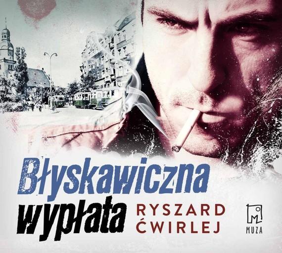 okładka Błyskawiczna wypłataaudiobook   MP3   Ryszard Ćwirlej