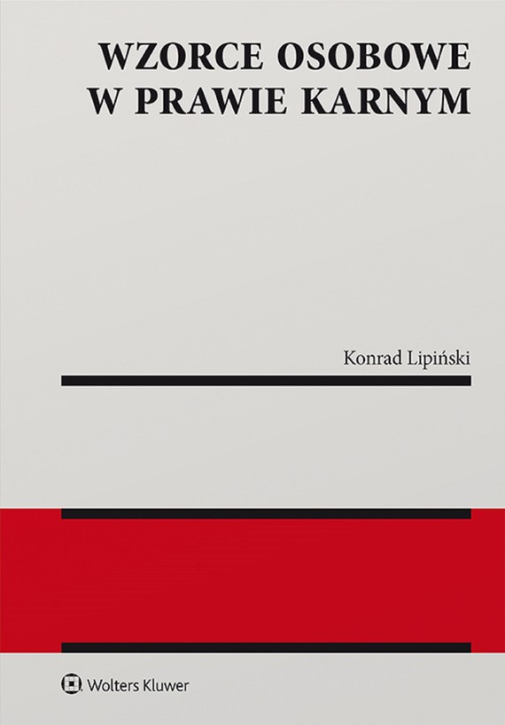 okładka Wzorce osobowe w prawie karnym (pdf)ebook   pdf   Konrad Lipiński