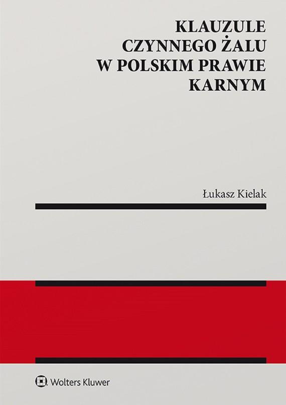 okładka Klauzule czynnego żalu w polskim prawie karnym (pdf)ebook   pdf   Łukasz Kielak