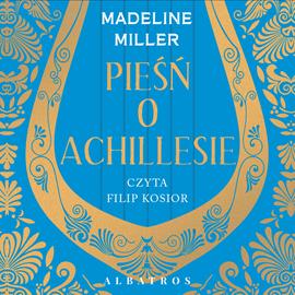 okładka Pieśń o Achillesieaudiobook | MP3 | Madeline Miller