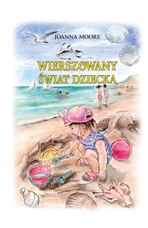 okładka Wierszowany Świat Dzieckaksiążka      Joanna Moore