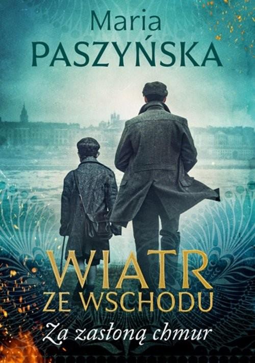 okładka Wiatr ze Wschodu Za zasłoną chmurksiążka |  | Maria Paszyńska