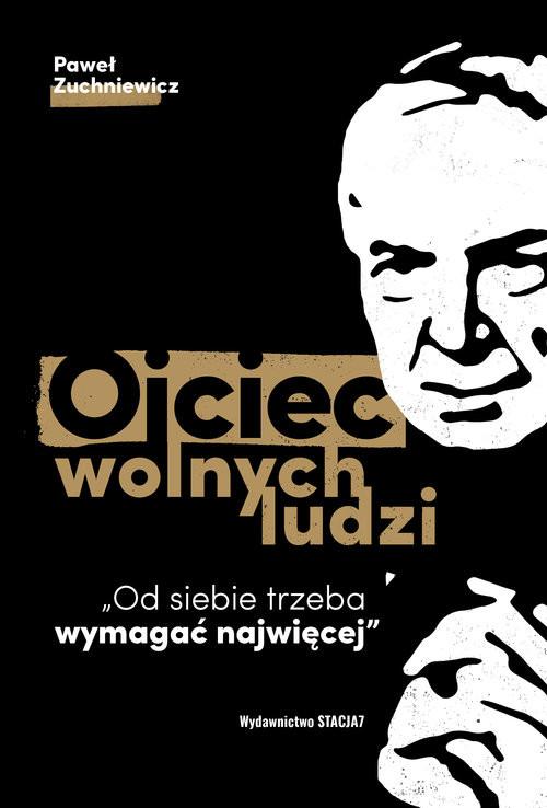 okładka Ojciec wolnych ludziksiążka |  | Paweł Zuchniewicz