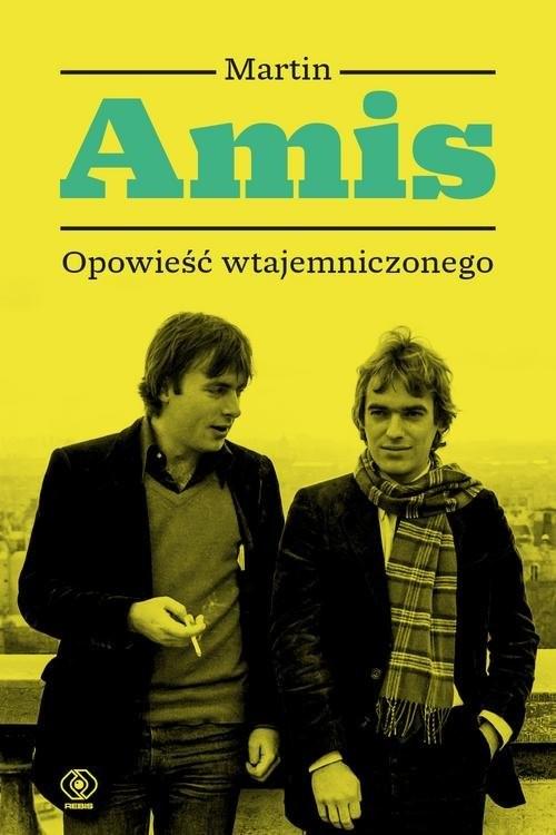 okładka Opowieść wtajemniczonego czyli jak pisaćksiążka |  | Martin Amis