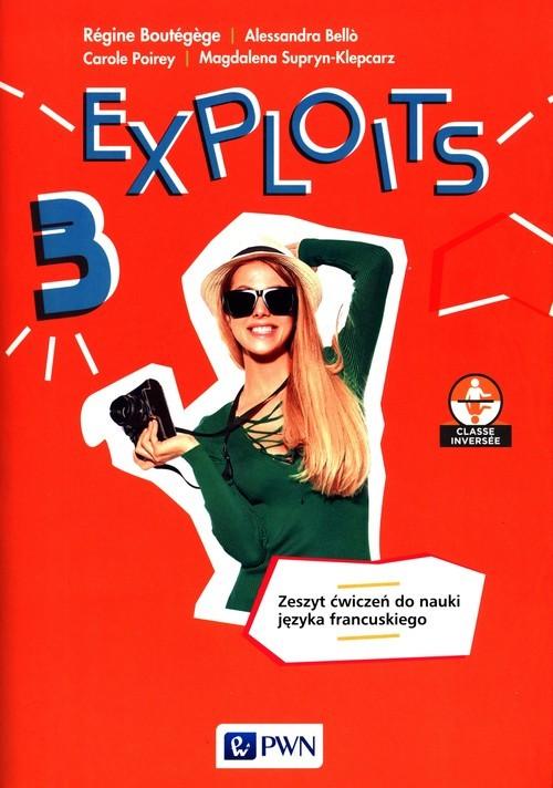 okładka Exploits 3 Zeszyt ćwiczeń Liceum technikumksiążka |  | Regine Boutegege, Alessandra Bello, Carole Poirey, Magdalena Supryn-Klepcarz