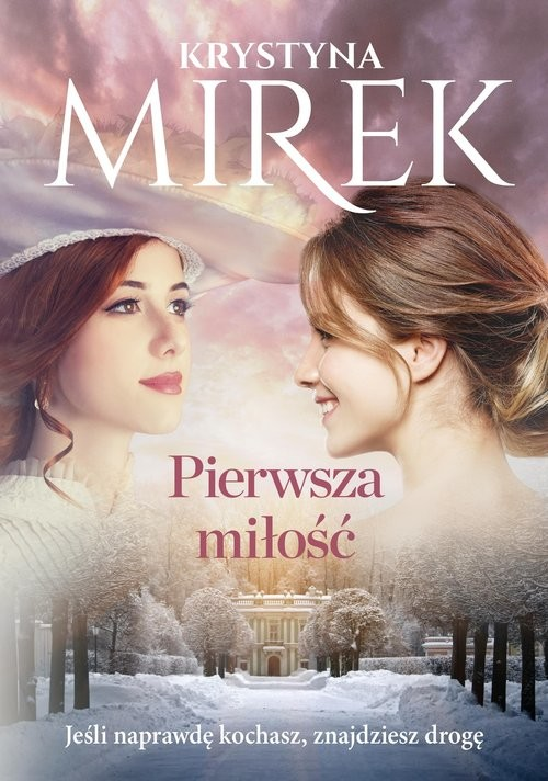 okładka Pierwsza miłośćksiążka |  | Krystyna Mirek