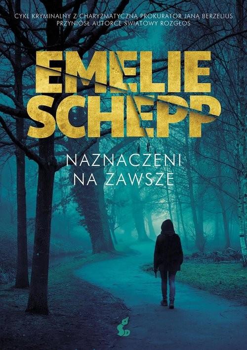 okładka Naznaczeni na zawszeksiążka |  | Emelie Schepp