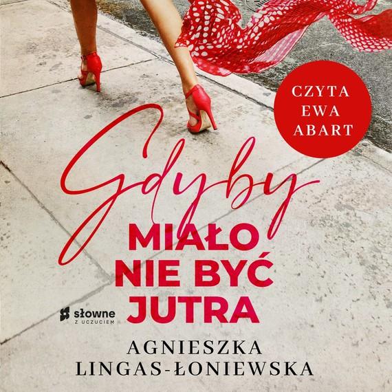 okładka Gdyby miało nie być jutraaudiobook   MP3   Agnieszka Lingas-Łoniewska