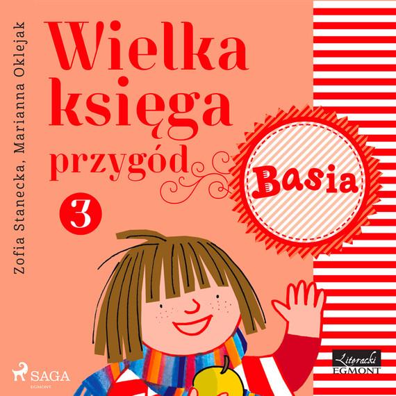 okładka Wielka księga przygód 3 - Basiaaudiobook | MP3 | Zofia Stanecka