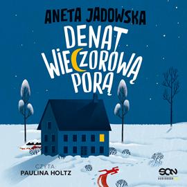 okładka Denat wieczorową porąaudiobook | MP3 | Aneta Jadowska