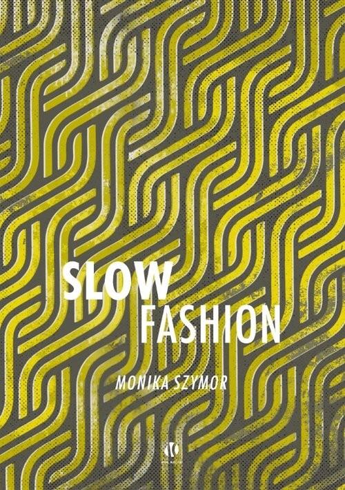 okładka Slow fashionksiążka |  | Monika Szymor