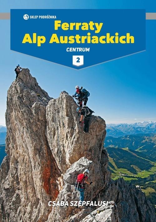 okładka Ferraty Alp Austriackich Tom 2 Centrumksiążka      Csaba Szepfalusi