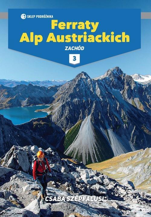 okładka Ferraty Alp Austriackich Tom 3 Zachódksiążka |  | Csaba Szepfalusi