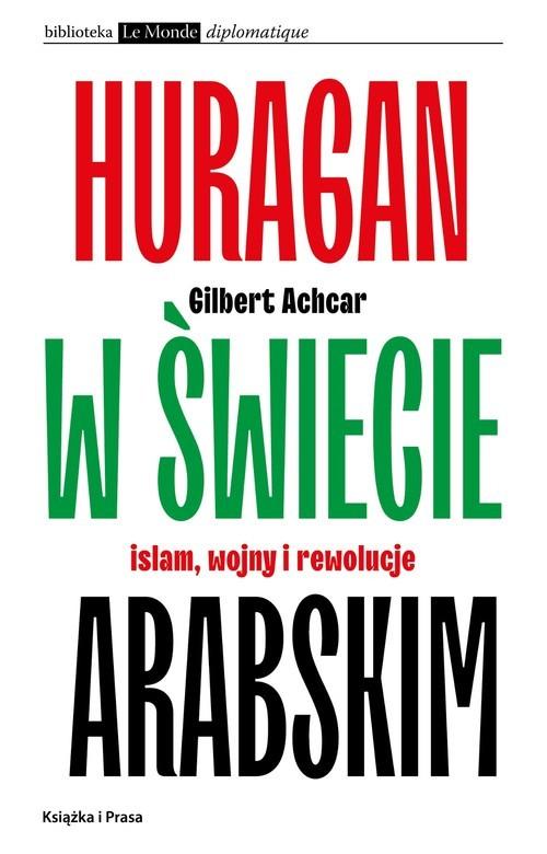 okładka Huragan w świecie arabskim Islam wojny i rewolucjeksiążka      Gilbert Achcar