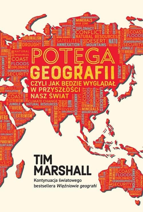 okładka Potęga geografii, czyli jak będzie wyglądał w przyszłości nasz światksiążka |  | Tim Marshall