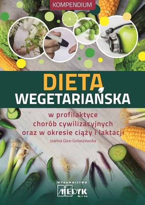 okładka Dieta Wegetariańska w profilaktyce chorób cywilizacyjnych oraz w okresie ciąży i laktacjiksiążka |  | Joanna Giza-Gołaszewska