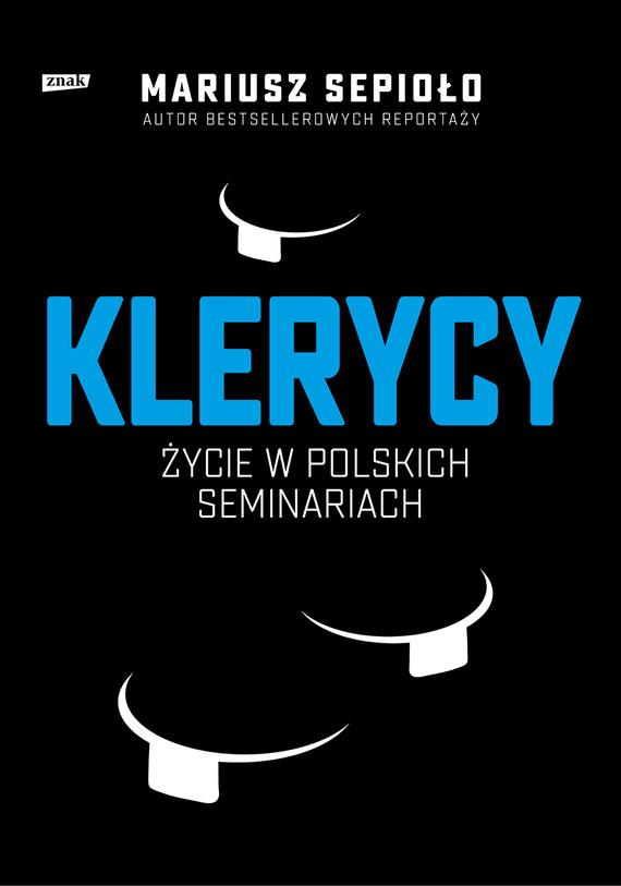 okładka Klerycy. O życiu w polskich seminariachebook   epub, mobi   Mariusz Sepioło