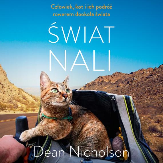 okładka Świat Nali. Człowiek, kot i ich podróż rowerem dookoła świataaudiobook | MP3 | Dean Nicholson