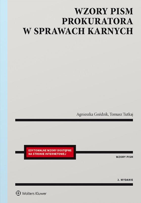 okładka Wzory pism prokuratora w sprawach karnych (pdf)ebook | pdf | Agnieszka Goździk, Tomasz Tutkaj
