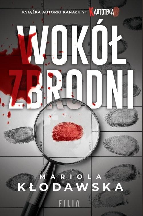 okładka Wokół zbrodniksiążka |  | Mariola Kłodawska