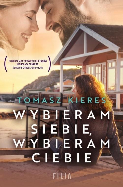 okładka Wybieram siebie wybieram ciebieksiążka |  | Tomasz Kieres