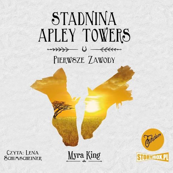 okładka Stadnina Apley Towers. Tom 1. Pierwsze zawodyaudiobook   MP3   Myra King