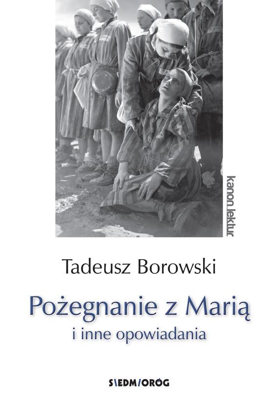 okładka Pożegnanie z Marią i inne opowiadaniaebook   epub, mobi   Tadeusz Borowski
