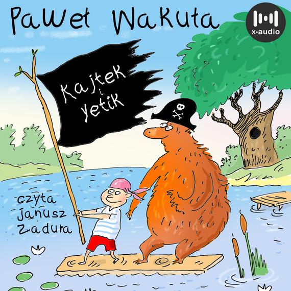 okładka Kajtek i Yetikaudiobook | MP3 | Paweł Wakuła