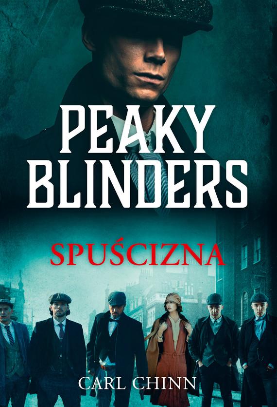 okładka Peaky Blinders. Spuściznaebook | epub, mobi | Carl Chinn