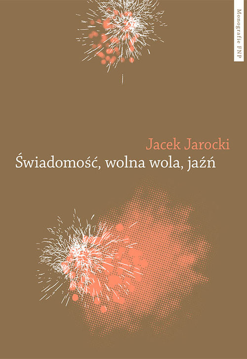 okładka Świadomość wolna wola jaźńksiążka      Jacek Jarocki