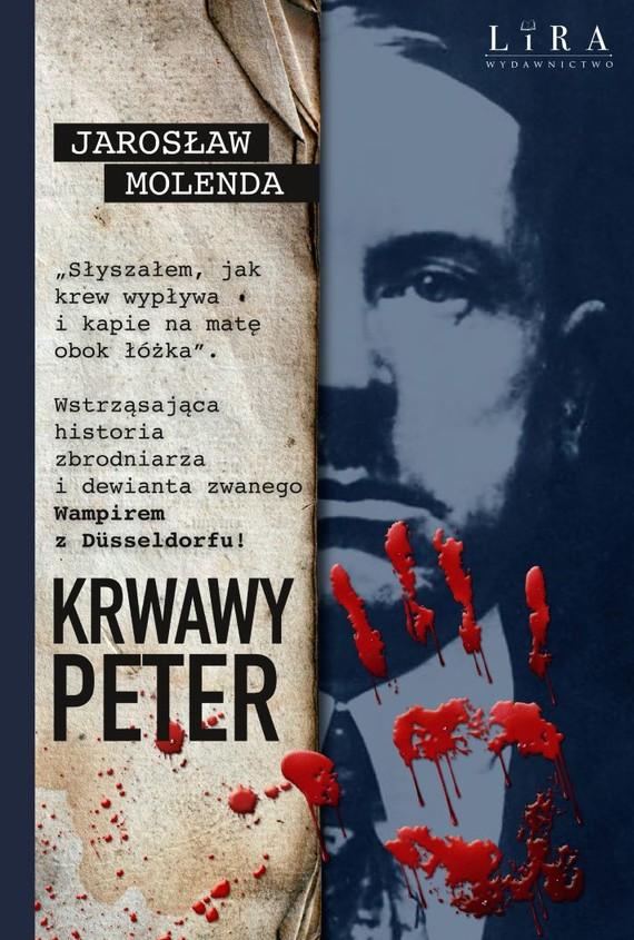 okładka Krwawy Peter książka |  | Jarosław Molenda