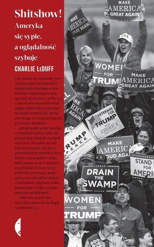 okładka Shitshow! Ameryka się sypie, a oglądalność szybuje książka      Charlie LeDuff