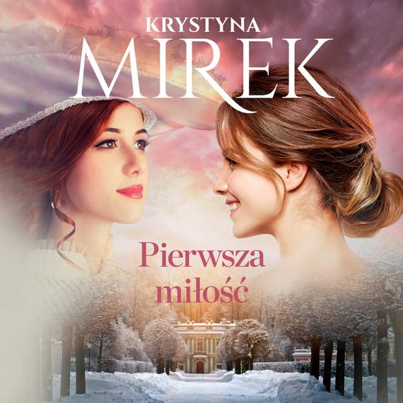 okładka Pierwsza miłośćaudiobook | MP3 | Krystyna Mirek