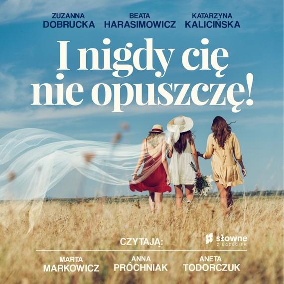 okładka I nigdy cię nie opuszczę!audiobook   MP3   Katarzyna Kalicińska, Zuzanna Dobrucka, Beata Harasimowicz