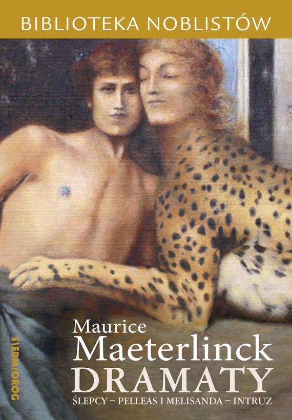 okładka Dramaty: Ślepcy, Pelleas i Melisanda, Intruzebook   epub, mobi   Maurice Maeterlinck