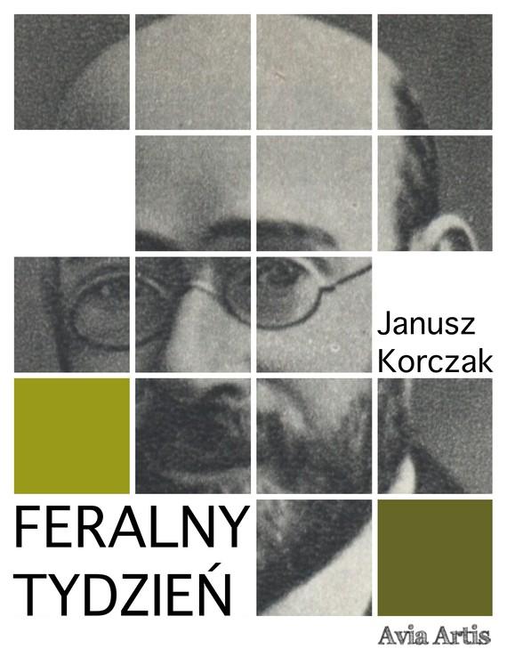 okładka Feralny tydzieńebook   epub, mobi   Janusz Korczak