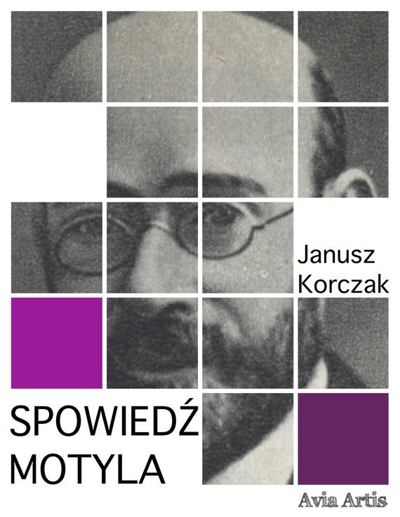 okładka Spowiedź motylaebook | epub, mobi | Janusz Korczak