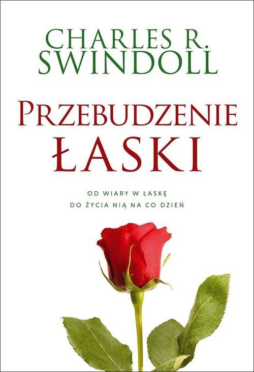 okładka Przebudzenie łaski Od wiary w łaskę do życia nią na co dzieńksiążka |  | Charles R. Swindoll