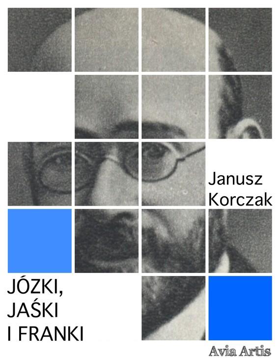 okładka Józki, Jaśki i Frankiebook | epub, mobi | Janusz Korczak