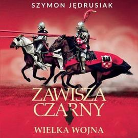 okładka Zawisza Czarny. Wielka Wojnaaudiobook   MP3   Szymon Jędrusiak
