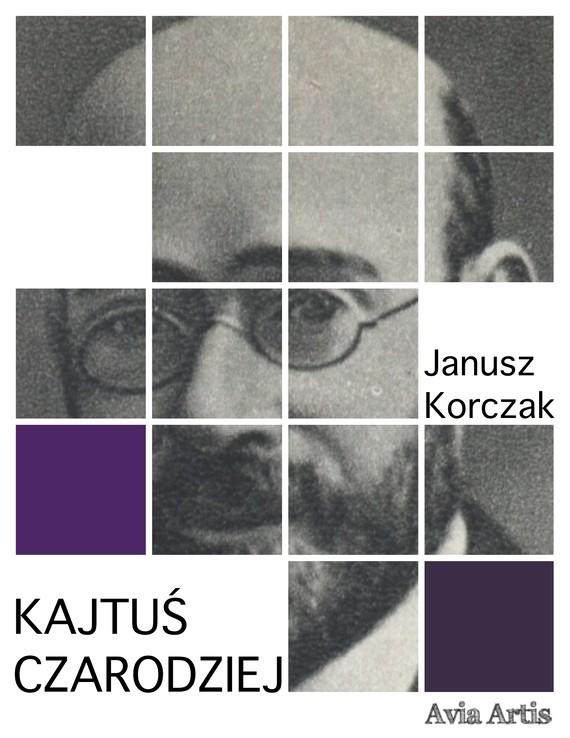 okładka Kajtuś czarodziejebook | epub, mobi | Janusz Korczak