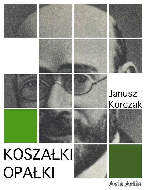 okładka Koszałki opałkiebook | epub, mobi | Janusz Korczak