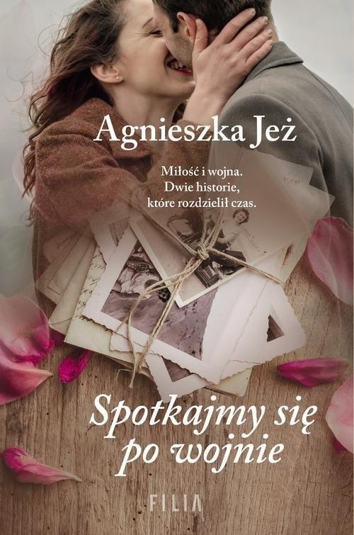 okładka Spotkajmy się po wojnieksiążka      Agnieszka Jeż