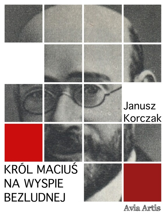 okładka Król Maciuś na wyspie bezludnejebook | epub, mobi | Janusz Korczak