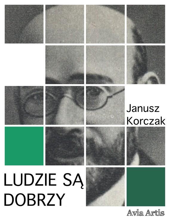 okładka Ludzie są dobrzyebook | epub, mobi | Janusz Korczak